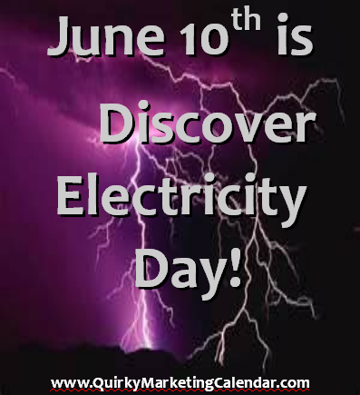 """June 10 is Discover Electricity Day"""