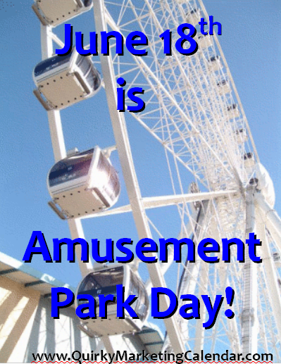 """june18th is amusement park day"""